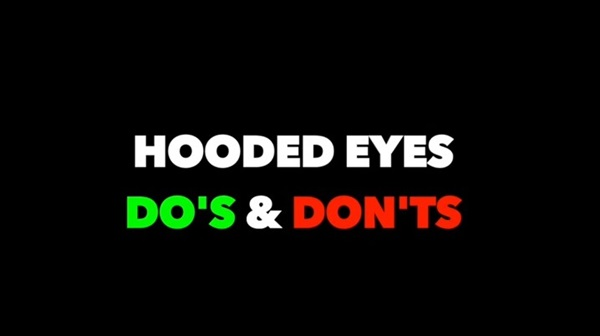 HOODED EYES DOs AND DONTS 1